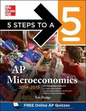 5 Steps to a 5 AP Microeconomics, 2014-2015 Edition by Eric Dodge (2013,...