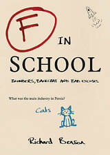F in School: Blunders, Backchat and Bad Excuses (F in Exams), Benson, Richard ,