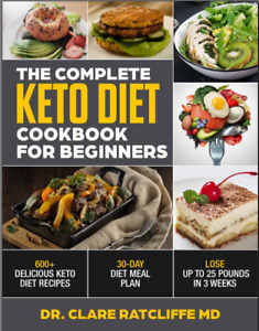 The Complete Keto Diet Cookbook For Beginners – 600+ Delicious Keto Diet Recipes