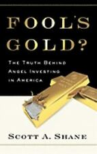 Fool's Gold?: The Truth Behind Angel Investing in America Financial Management