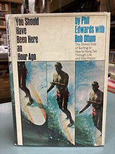 YOU SHOULD HAVE BEEN HERE AN HOUR AGO Phil Edwards Bob Ottum 1967 Vintage SURF