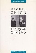 Michel Chion. Le son au Cinema. Edition revue et corrigée. Cahiers du Cinema