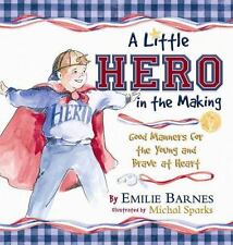 A Little Hero in the Making: Good Manners for the Young and Brave at Heart, Barn