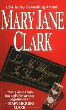 Let Me Whisper in Your Ear by Mary Jane Clark