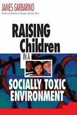 Raising Children in a Socially Toxic Environment by Garbarino, James , Paperback