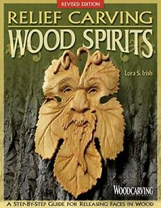 Relief Carving Wood Spirits Rev Edn by Lora S. Irish Paperback NEW Book