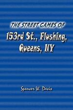 The Street Games of 153rd St , Flushing, Queens, NY by Spencer W. Davis...