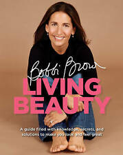 Bobbi Brown Living Beauty (Paperback) NEW BOOK