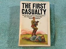 First Casualty Phillip Knightley 1st First Ed. ILLUS Vietnam WW1 WW2 MILITARY