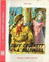 Davy Crockett a Baltimora - Tom Hill - Fabbri, 1958