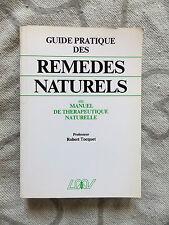 GUIDE PRATIQUE DES REMEDES NATURELS OU MANUEL DE THERAPEUTIQUE NATURELLE