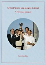 L/E. Great Days in Lancashire Cricket. A Personal Journey: Stuart Brodkin (2020)