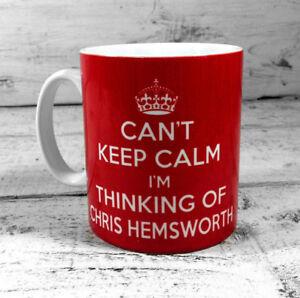 CAN'T KEEP CALM I'M THINKING OF CHRIS HEMSWORTH GIFT MUG CUP PRESENT FAN THOR
