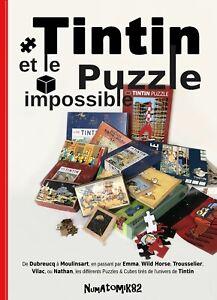 ••• Tintin et le puzzle impossible • De Dubreucq à Moulinsart • TL Etat Neuf •••