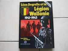Léon DEGRELLE et la Légion Wallonie par Jean Mabire et Eric Lefèvre