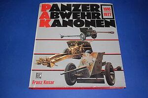 Panzer Abwehr Kanonen 1916-1977 - Franz Kosar, Motorbuch Verlag.