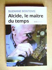 Livre Alcide le maître du temps l'histoire de l'horlogerie  /Y32