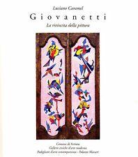 GIOVANETTI - Caramel Luciano, Giovanetti. La rivincita della pittura