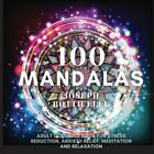 100 Mandalas: Adult Coloring Book For Stress Reduction, Anxiety Relief, Med...