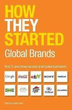 How They Started: Global Brands Edition: How 21 Good Ideas Became Great Globa...
