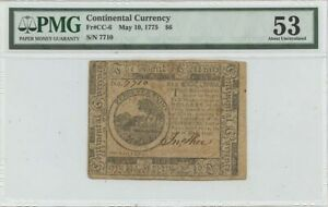 May 10 $6 Continental Currency 1775 CC-6 PMG 53