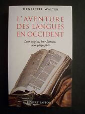 L'Aventure des Langues en Occident / Henriette Walter / éd.Robert Laffont - 1995