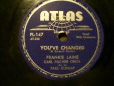 FRANKIE LAINE CARL FISCHER ORCH. S'POSIN & YOU'VE CHANGED 78 ATLAS FL-147