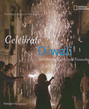 Celebrate Diwali: With Sweets, Lights, and Fireworks by Deborah Heiligman: New