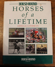 Horses of a Lifetime - Adella Lithman - The Horse & Hound Library