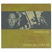 The Miracle Mile : Stories We Could Tell CD (2004) Digipak & Booklet