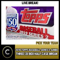 2019 TOPPS BASEBALL SERIES 2 JUMBO 3 BOX HALF CASE BREAK #A344 - PICK YOUR TEAM