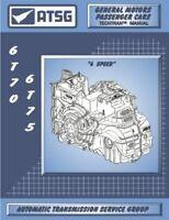 ATSG 6T70/6T75 Transmission Technical Manual 6T70 6T75 07-18