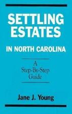 Settling Estates in NC by Jane J Young (1993, Paperback) ISBN 1878086170