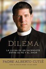 Dilema (Spanish Edition): La lucha de un sacerdote entre su fe y el am-ExLibrary