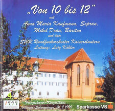 Von 10 bis 12 CD Anna Maria Kaufmann, Mikel Dean und SWR Rundfunkorchester