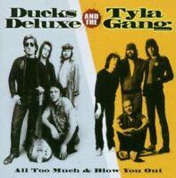 Ducks Deluxe and Tyla Gang - All Too Much/Blow You Out [CD]