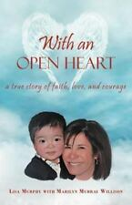 With an Open Heart by Lisa Murphy and Marilyn Murray Willison (2012, Paperback)
