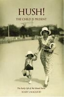 Hush! - The Child Is Present : The Early Life of the Island Nurse: By MacLeod...