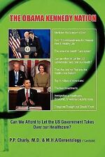 The Obama Kennedy Nation : Can We Afford to Let the US Government Takes over...