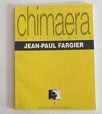 Chimaera monographie Jean-Paul Fargier