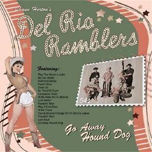 DEL RIO RAMBLERS Go Away Hound Dog CD NEW 1950s style Rockabilly Western Swing