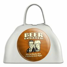 Beer Goggles Why Let Reality Ruin Night Cowbell Cow Bell Instrument