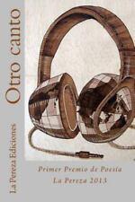 Otro Canto: Primer Premio de Poesia La Pereza 2013 (Paperback or Softback)