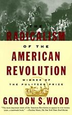 The Radicalism of the American Revolution by Gordon S. Wood (1993, Paperback)