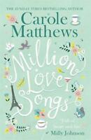 Million Love Songs: The laugh-out-loud, feel-goo, Matthews, Carole, New