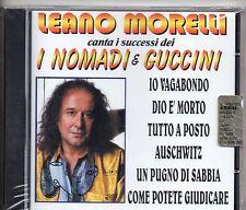 LEANO MORELLI CD canta NOMADI e FRANCESCO GUCCINI sealed MADE in ITALY