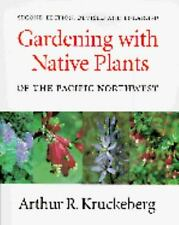 Gardening with Native Plants of the Pacific Northwest : An Illustrated Guide