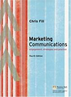 Marketing Communications: Engagement, Strategies and Practice,Chris Fill