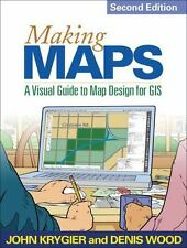 Making Maps, Second Edition: A Visual Guide to Map Design for GIS by Krygier, J