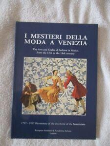 I MESTIERI DELLA MODA A VENEZIA - The Arts and Crafts of Fashion in Venice